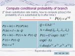 compute conditional probability of branch