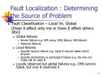 fault localization determining the source of problem