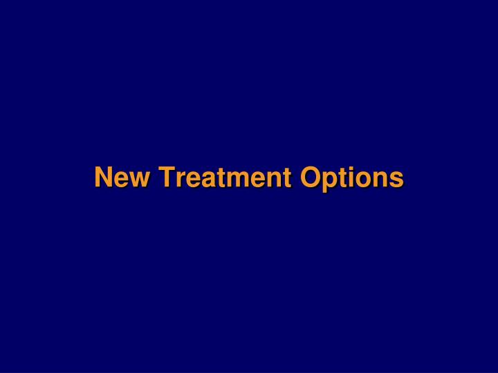 New Treatment Options