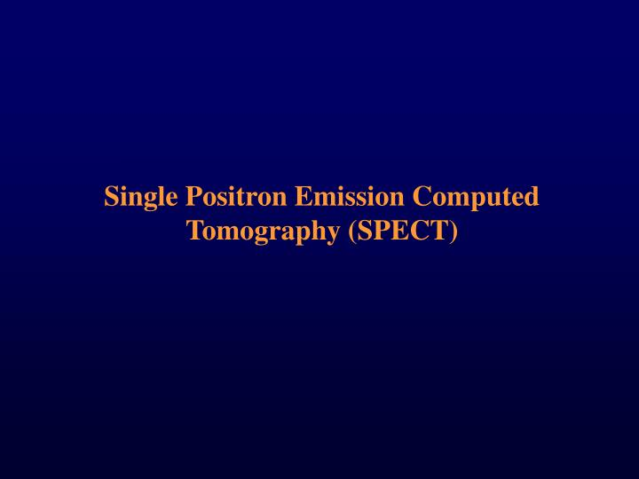Single Positron Emission Computed Tomography (