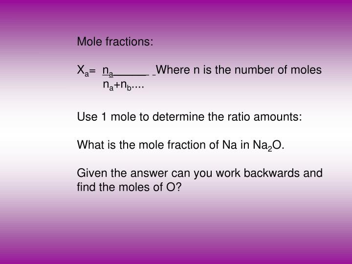 Mole fractions: