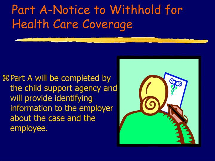 Part A-Notice to Withhold for Health Care Coverage