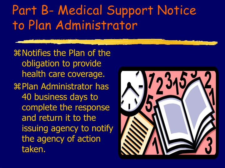 Part B- Medical Support Notice to Plan Administrator