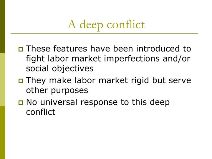A deep conflict