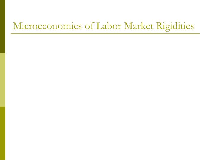 Microeconomics of Labor Market Rigidities