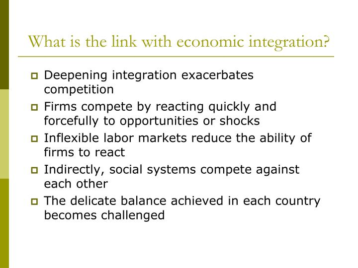 What is the link with economic integration?