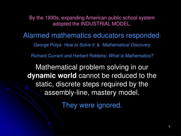 By the 1930s, expanding American public school system adopted the INDUSTRIAL MODEL.