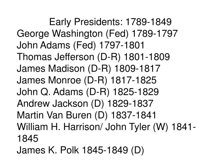 Early Presidents: 1789-1849
