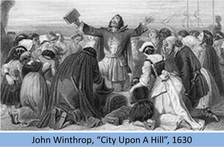 "John Winthrop, ""City Upon A Hill"", 1630"