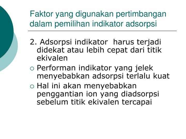 Faktor yang digunakan pertimbangan dalam pemilihan indikator adsorpsi