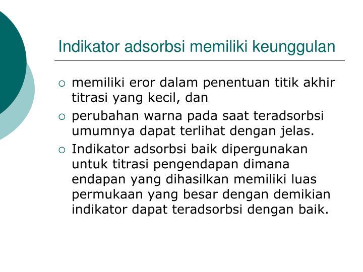 Indikator adsorbsi memiliki keunggulan