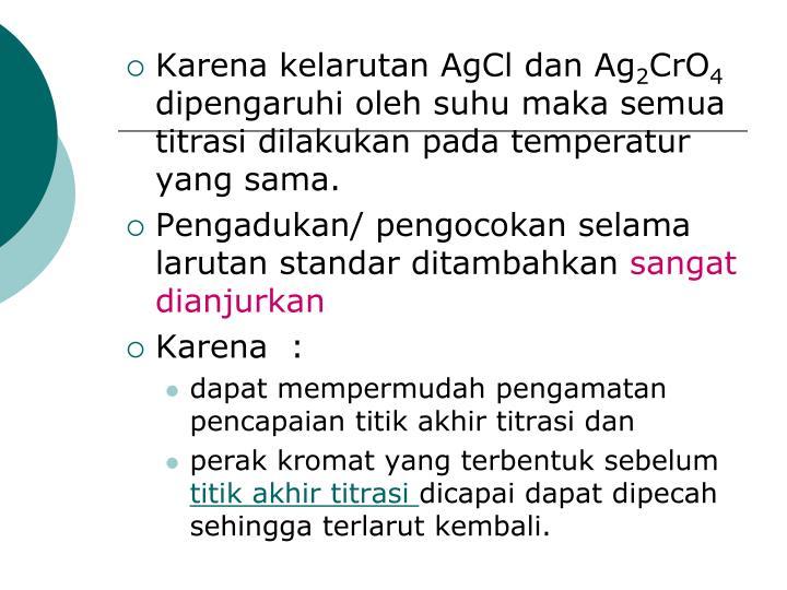 Karena kelarutan AgCl dan Ag