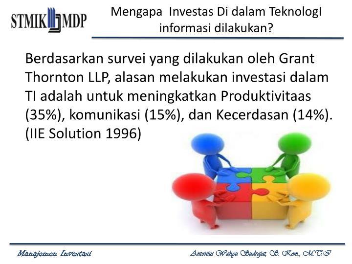 Mengapa  Investas Di dalam TeknologI  informasi dilakukan?