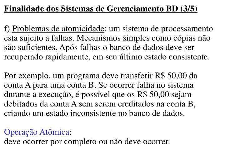 Finalidade dos Sistemas de Gerenciamento BD (3/5)