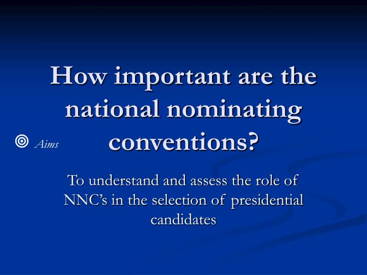 How important are the national nominating conventions?