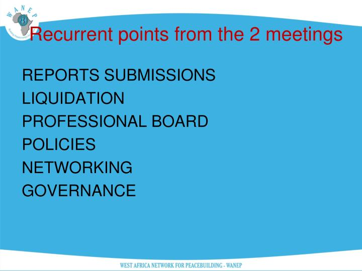 Recurrent points from the 2 meetings