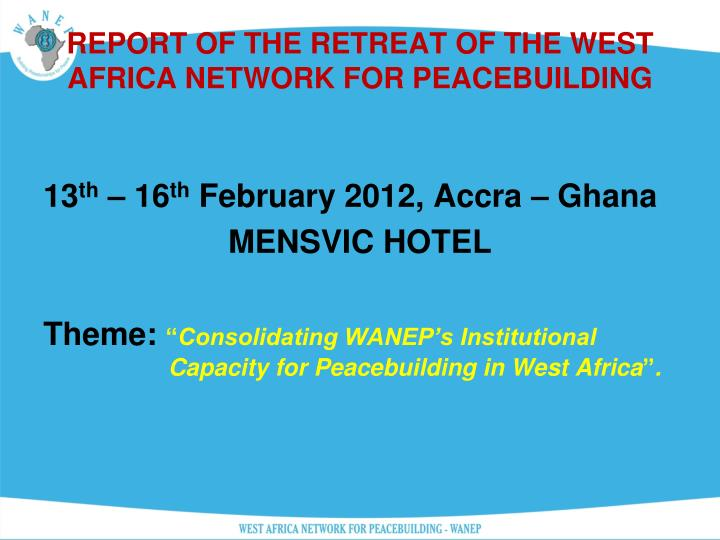 Report of the retreat of the west africa network for peacebuilding