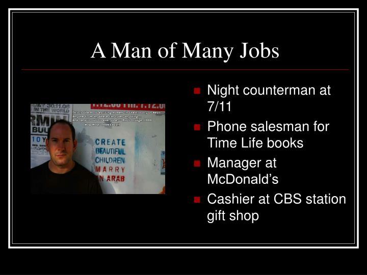 A Man of Many Jobs