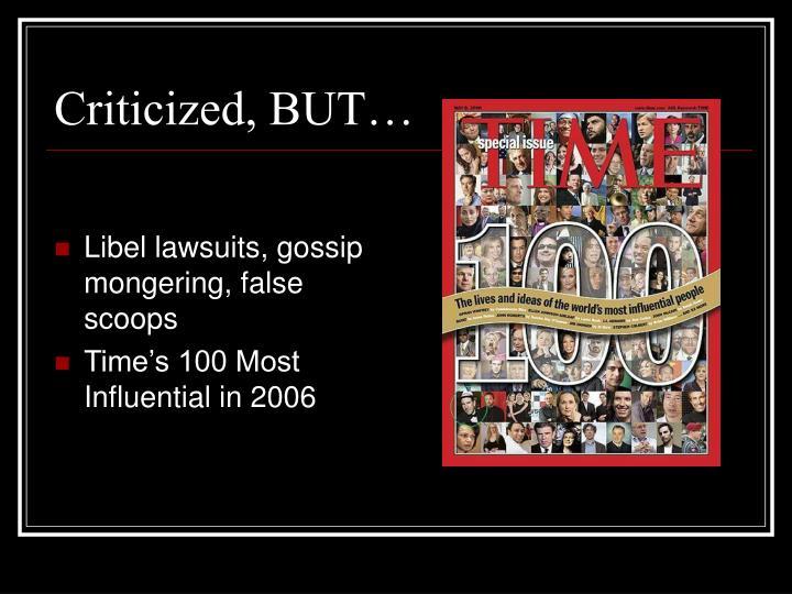 Libel lawsuits, gossip mongering, false scoops