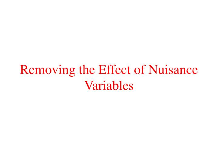Removing the Effect of Nuisance Variables