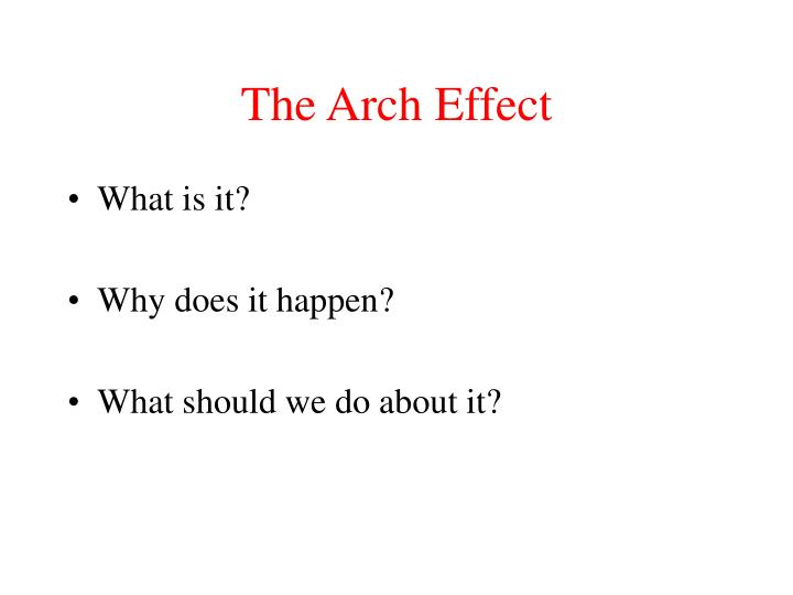 The Arch Effect