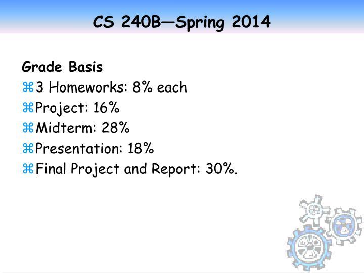 CS 240B—Spring 2014
