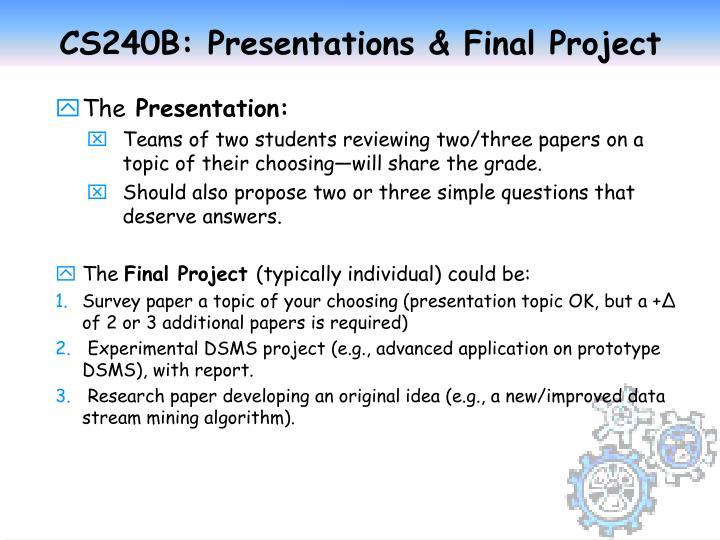 CS240B: Presentations & Final Project