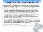 cs240b project due on monday may 19