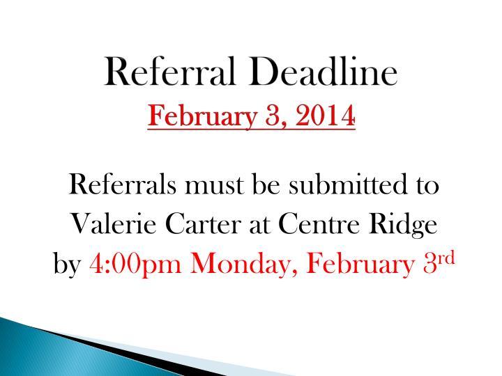 Referral Deadline