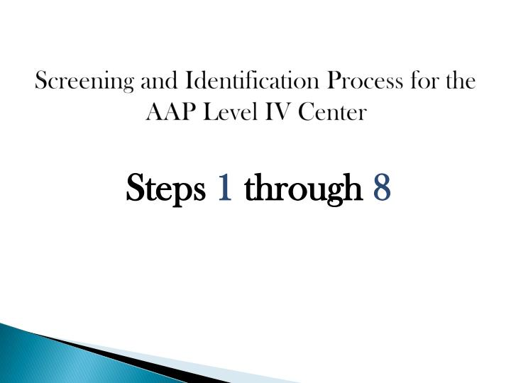 Screening and Identification Process for the AAP Level IV Center