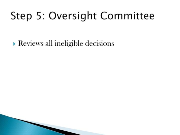 Step 5: Oversight Committee