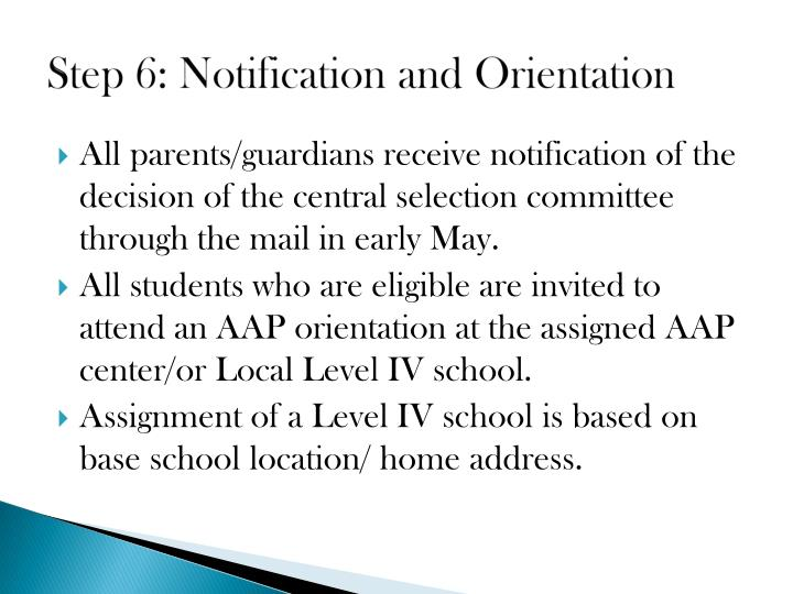 Step 6: Notification and Orientation