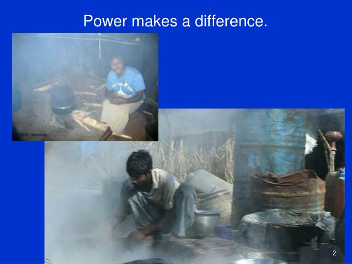 Power makes a difference