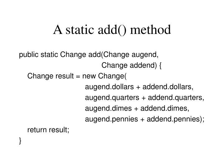 A static add() method