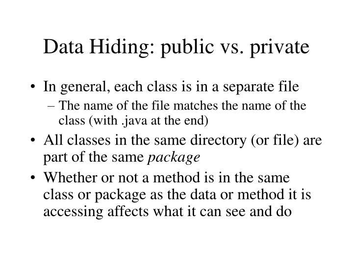 Data Hiding: public vs. private