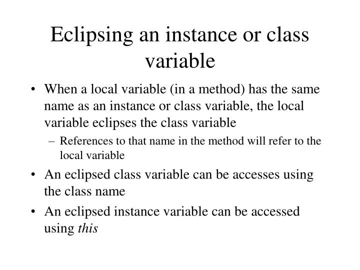 Eclipsing an instance or class variable