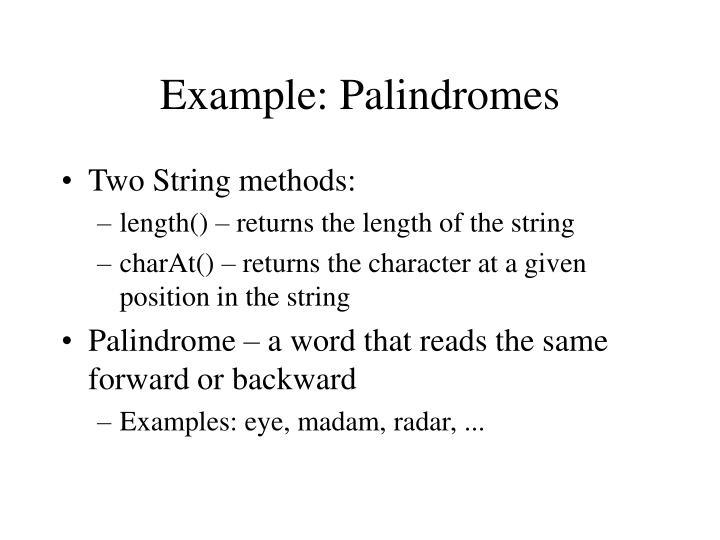 Example: Palindromes