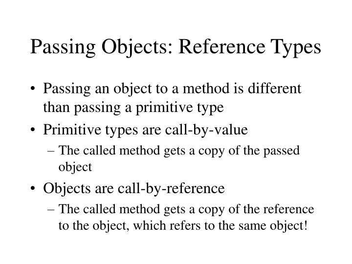 Passing Objects: Reference Types