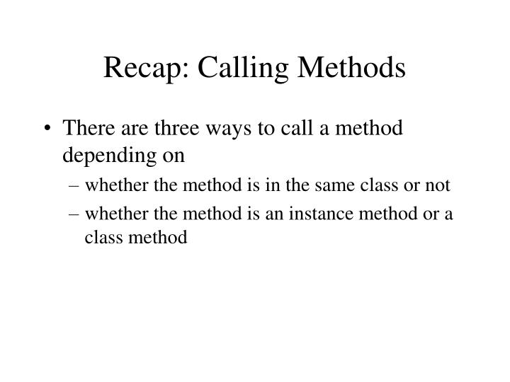 Recap: Calling Methods