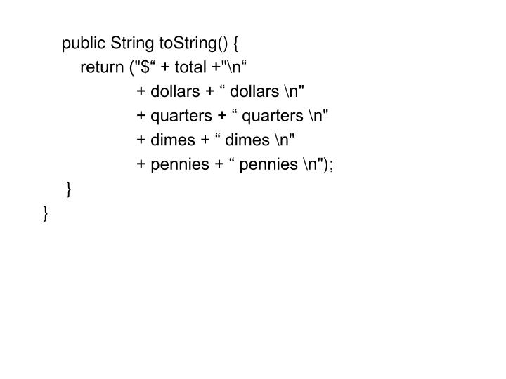 public String toString() {