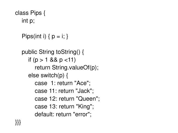 class Pips {