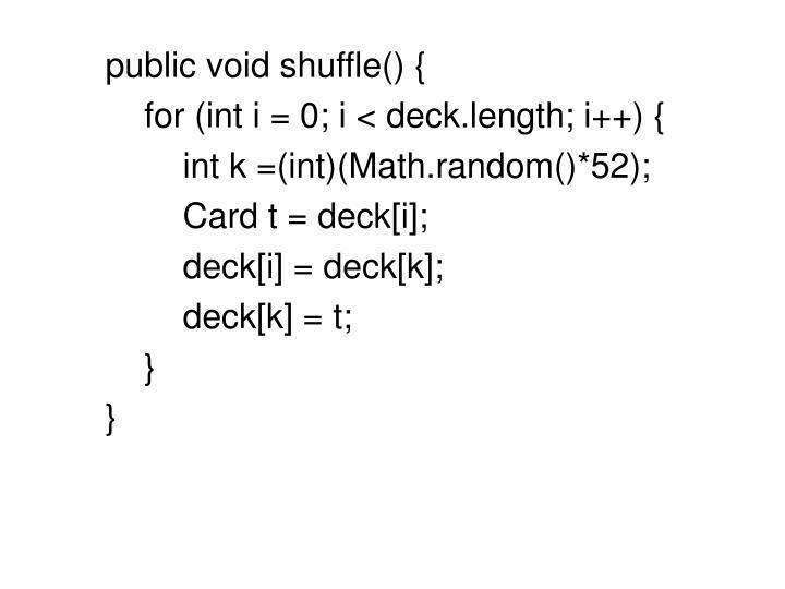 public void shuffle() {