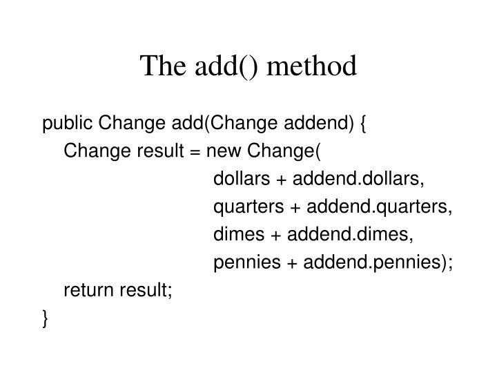 The add() method