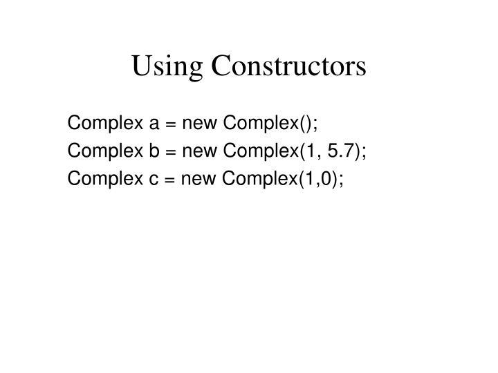 Using Constructors