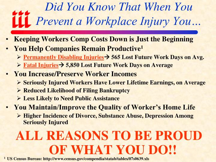 Did You Know That When You Prevent a Workplace Injury You…