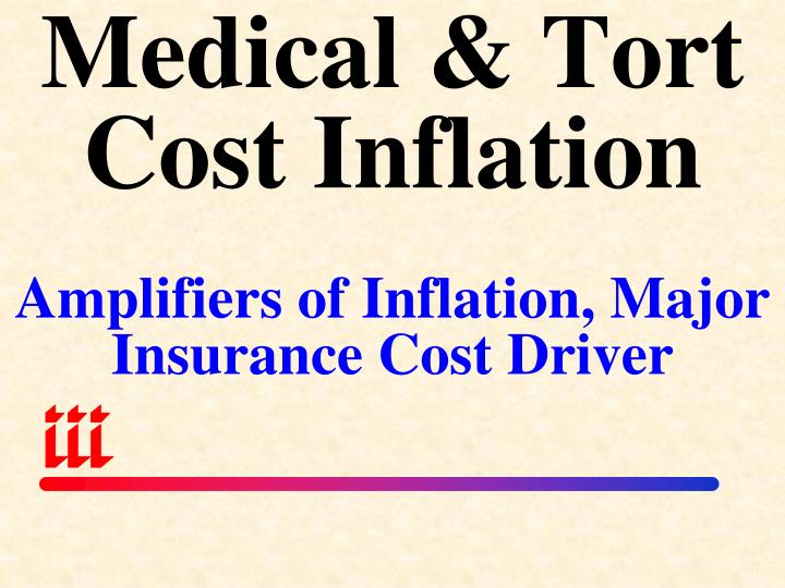 Medical & Tort Cost Inflation