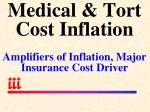 medical tort cost inflation amplifiers of inflation major insurance cost driver