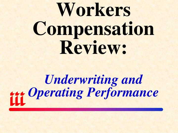 Workers Compensation Review: