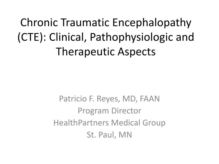 Chronic traumatic encephalopathy cte clinical pathophysiologic and therapeutic aspects