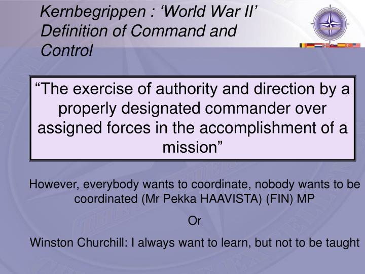 Kernbegrippen : 'World War II' Definition of Command and Control